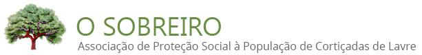 O Sobreiro - Associação de Proteção Social à População de Cortiçadas de Lavre